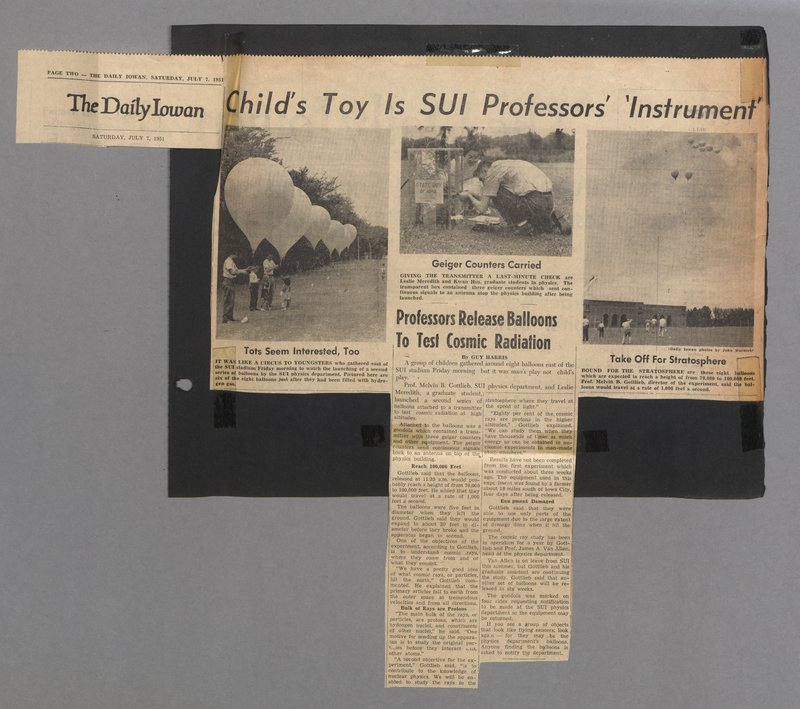 Selection for Les Meredith's scrapbook which has a newspaper clipping from the July 7, 1951 Daily Iowan, entitled Childs Toy IS State University of Iowa professors Instrument with photographs of students releasing balloons to test cosmic radiation in the atmosphere in front of Kinnik stadium